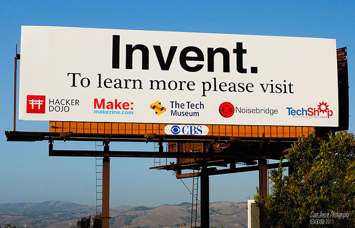 'Invent' billboard advertising Haker Dojo, Make Magazine, The Tech Museum, Noisebridge hackerspace, TechShop